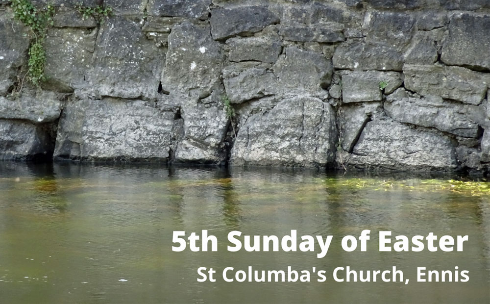 5th Sunday of Easter –  love God and one another